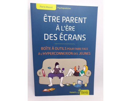 ETRE PARENTS A L ERE DES ECRANS